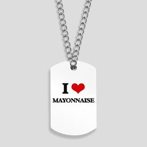 I Love Mayonnaise Dog Tags