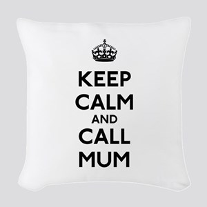 Keep Calm and Call Mum Woven Throw Pillow