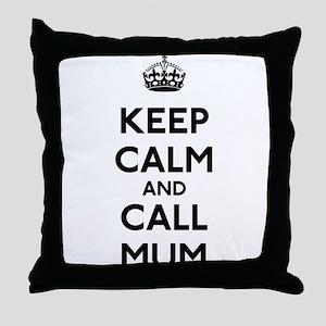 Keep Calm and Call Mum Throw Pillow
