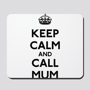 Keep Calm and Call Mum Mousepad