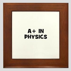A+ in Physics Framed Tile