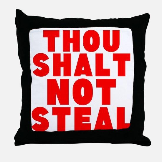 Thou Shalt Not Steal Throw Pillow