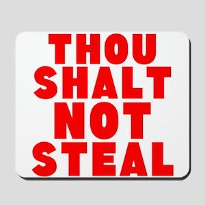 Thou Shalt Not Steal Mousepad