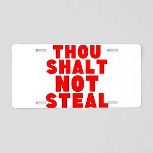 Thou Shalt Not Steal Aluminum License Plate