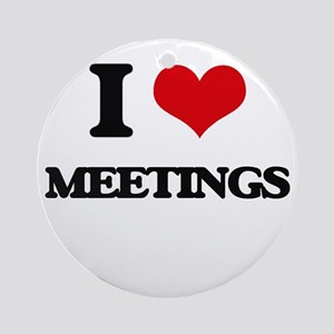 I Love Meetings Ornament (Round)
