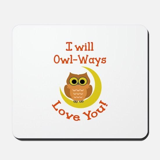OWLWAYS LOVE YOU Mousepad