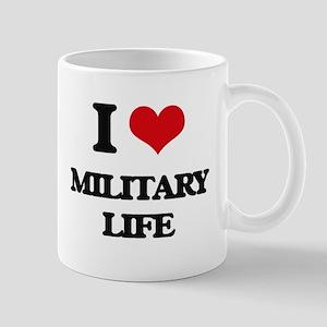 I Love Military Life Mugs