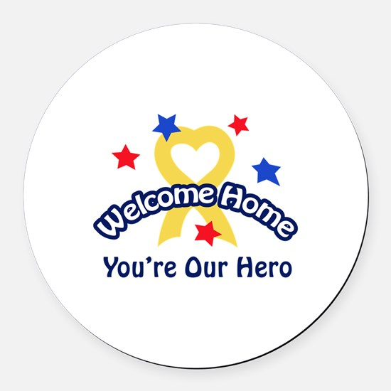 YOURE OUR HERO Round Car Magnet