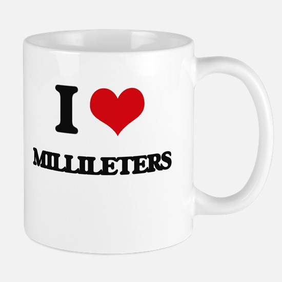 I Love Millileters Mugs