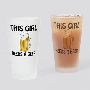 This Girl Needs A Beer Drinking Glass