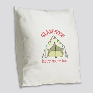 GLAMPERS HAVE MORE FUN Burlap Throw Pillow