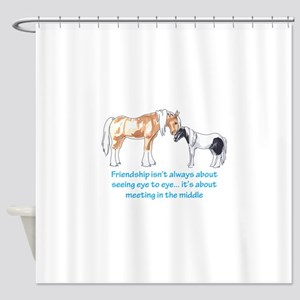FRIENDSHIP IS ABOUT Shower Curtain
