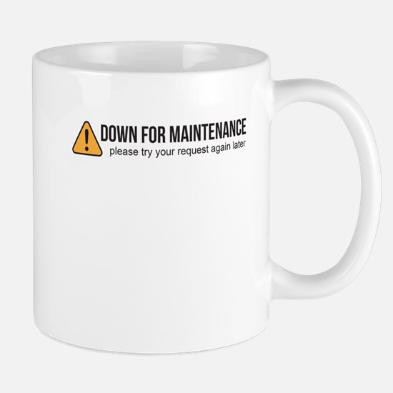 Down for Maintenance Mugs