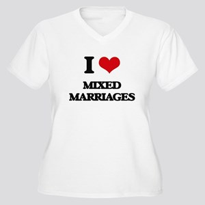 I Love Mixed Marriages Plus Size T-Shirt