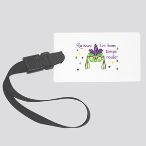 LET THE GOOD TIMES ROLL Luggage Tag