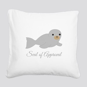 Seal Of Approval Square Canvas Pillow