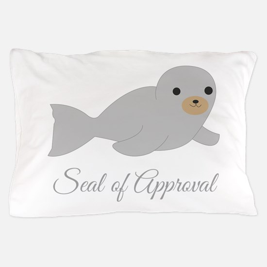 Seal Of Approval Pillow Case