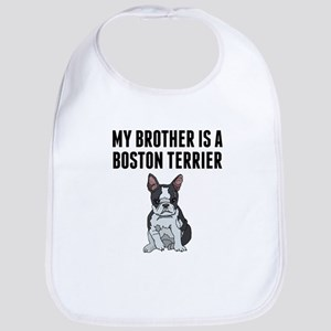 My Brother Is A Boston Terrier Bib