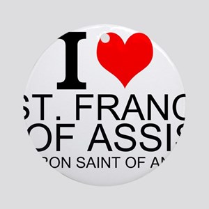 I Love St. Francis of Assisi Ornament (Round)