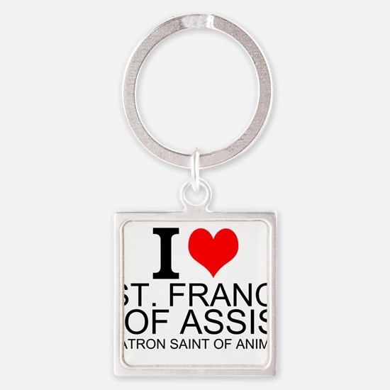 I Love St. Francis of Assisi Keychains
