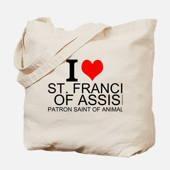 I Love St. Francis of Assisi Tote Bag