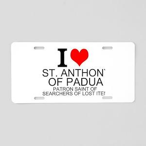 I Love St. Anthony of Padua Aluminum License Plate
