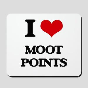 I Love Moot Points Mousepad