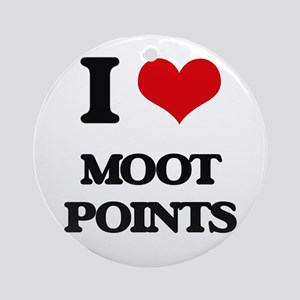 I Love Moot Points Ornament (Round)