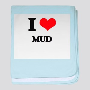 I Love Mud baby blanket
