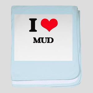I Love Mud baby blanket