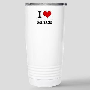 I Love Mulch Stainless Steel Travel Mug