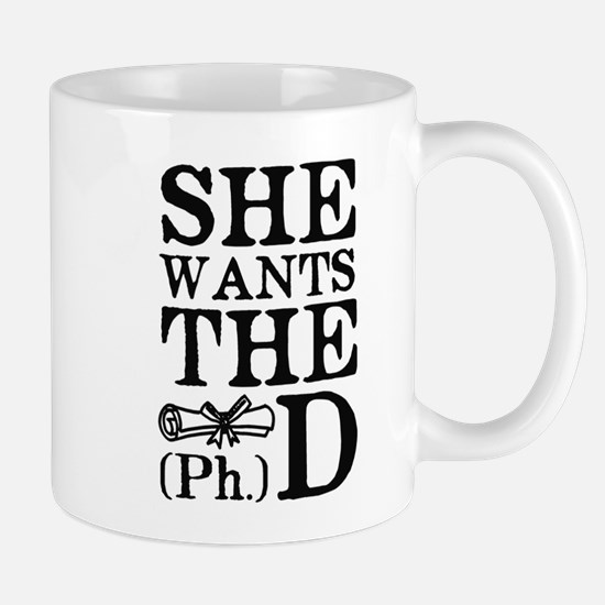 She Wants the PhD Mugs