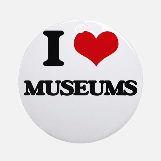 I Love Museums Ornament (Round)