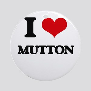 I Love Mutton Ornament (Round)