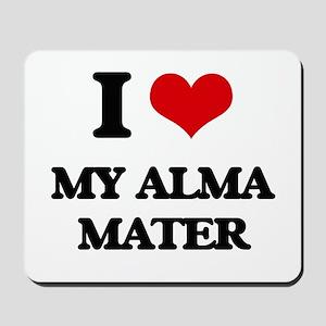 I Love My Alma Mater Mousepad