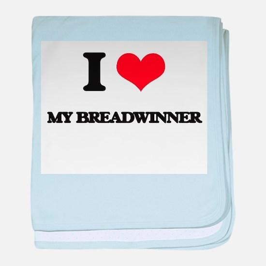 I Love My Breadwinner baby blanket