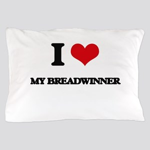 I Love My Breadwinner Pillow Case