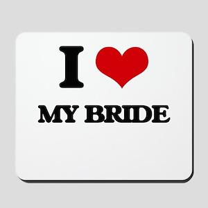 I Love My Bride Mousepad