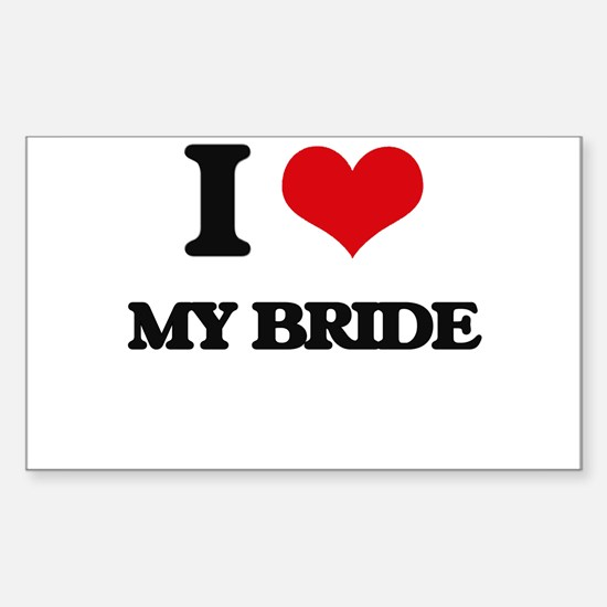 I Love My Bride Decal