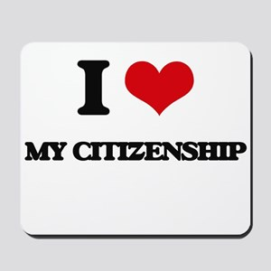 I love My Citizenship Mousepad