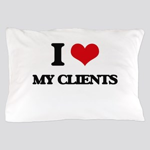 I love My Clients Pillow Case