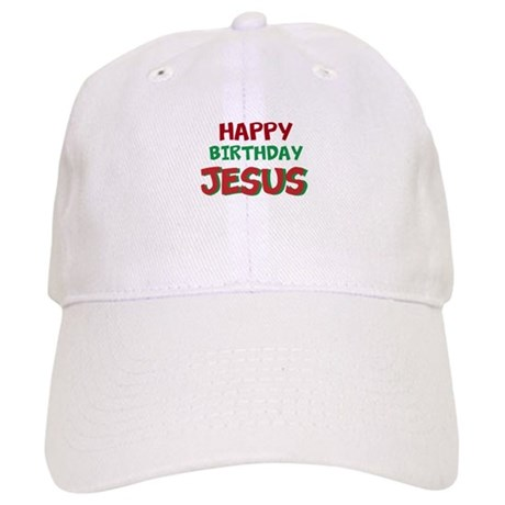 Happy Birthday Jesus Baseball Cap Design Is Printed Not Embroidered