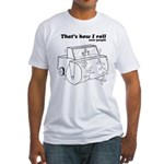 That's How I Roll: Over People Fitted T-Shirt
