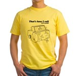 That's How I Roll: Over People Yellow T-Shirt