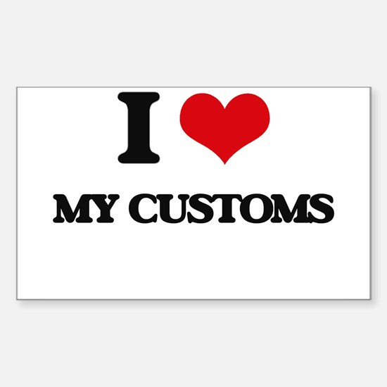 I love My Customs Decal