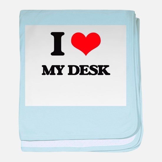 I Love My Desk baby blanket
