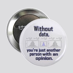 """Without Data... 2.25"""" Button"""