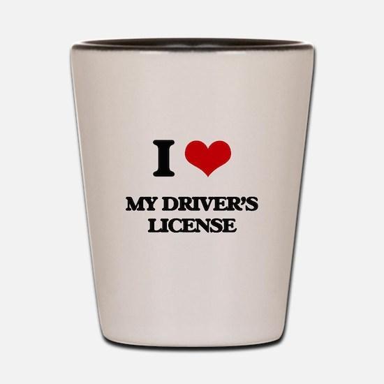 I Love My Driver's License Shot Glass