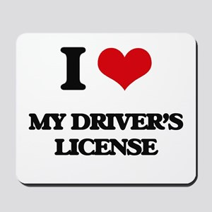 I Love My Driver's License Mousepad