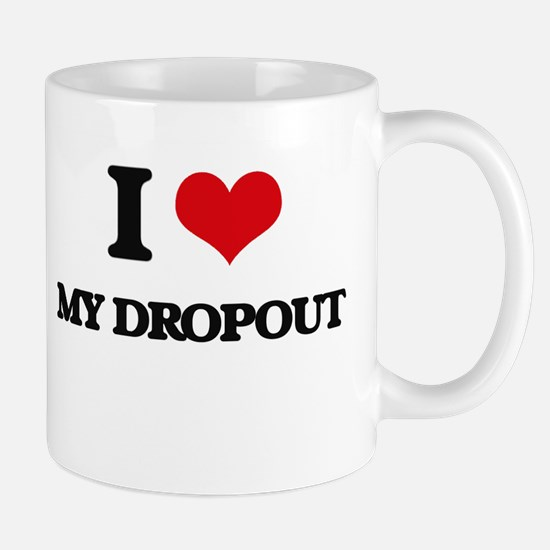 I Love My Dropout Mugs
